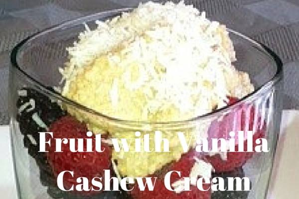 Fruit with Vanilla Cashew Cream for Fertility