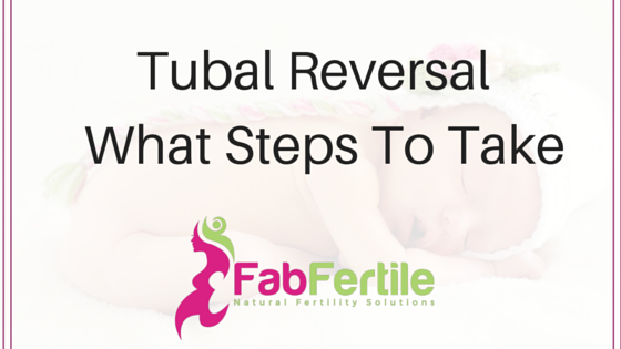 Tubal Reversal – What Steps to Take?