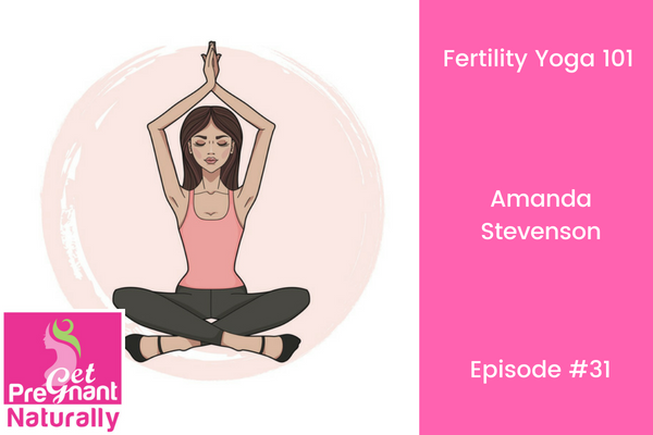 Fertility Yoga 101