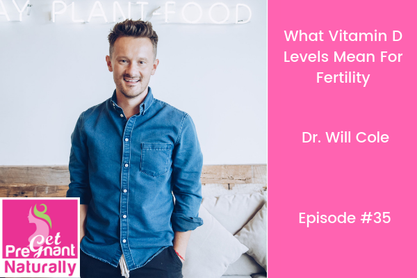 What Vitamin D Levels Mean For Fertility