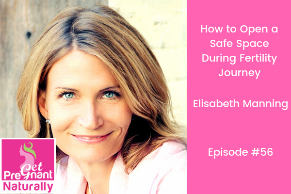 How to Open a Safe Space During Fertility Journey