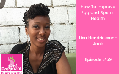 How To Improve Egg and Sperm Health