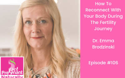 How To Reconnect To Your Body During The Fertility Journey