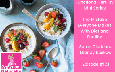 The Mistake Everyone Makes With Diet And Fertility
