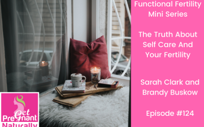 The Truth About Self Care and Your Fertility