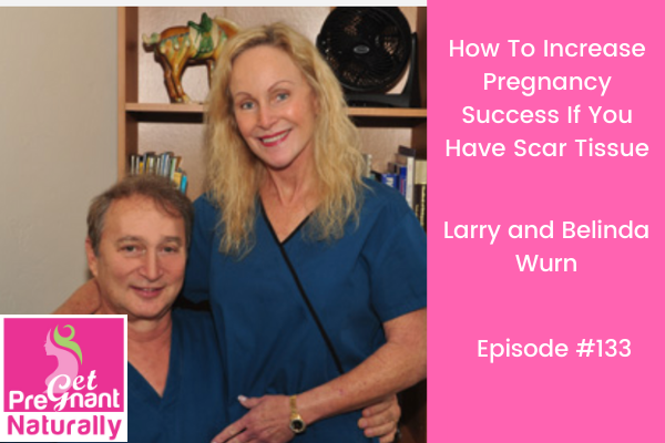 How To Increase Pregnancy Success If You Have Scar Tissue
